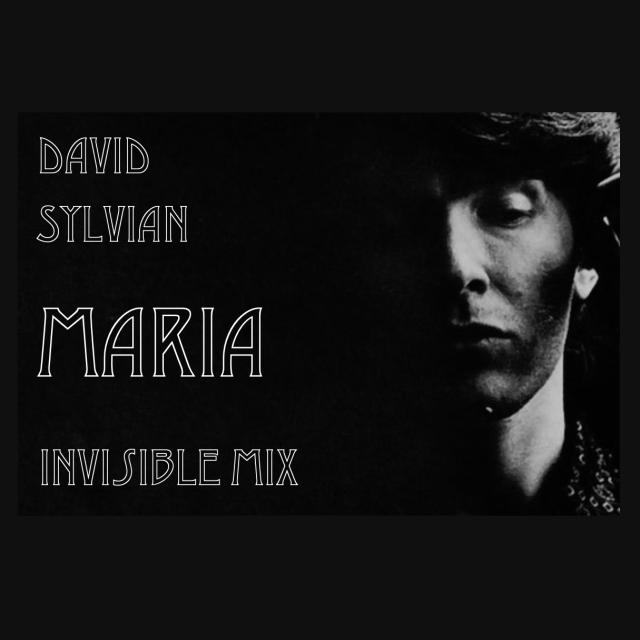David_Sylvian_-_Maria_Invisible_Mix.png